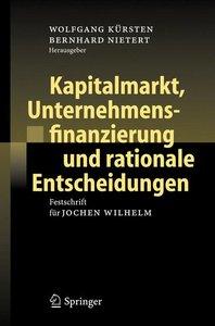 Kapitalmarkt, Unternehmensfinanzierung und rationale Entscheidun