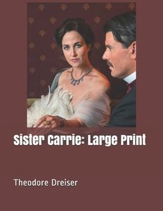 Sister Carrie: Large Print