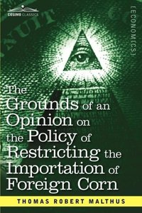 The Grounds of an Opinion on the Policy of Restricting the Impor