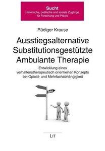 Ausstiegsalternative Substitutionsgestützte Ambulante Therapie