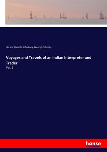 Voyages and Travels of an Indian Interpreter and Trader