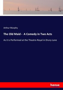 The Old Maid - A Comedy in Two Acts