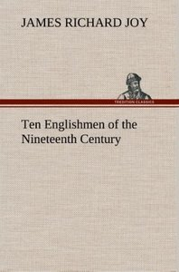 Ten Englishmen of the Nineteenth Century