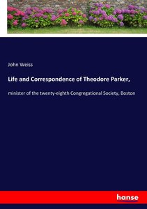 Life and Correspondence of Theodore Parker,
