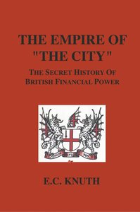 The Empire of the City: The Secret History of British Financial