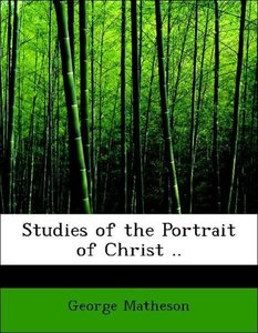 Studies of the Portrait of Christ ..