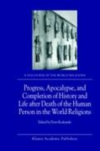 Progress, Apocalypse, and Completion of History and Life after D