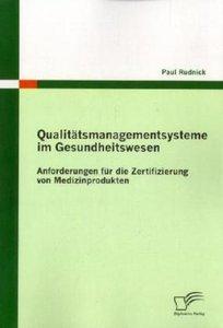 Qualitätsmanagementsysteme im Gesundheitswesen: Anforderungen fü