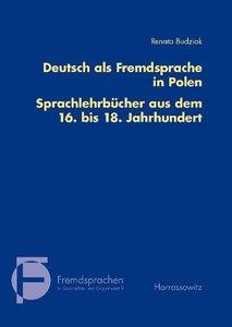 Deutsch als Fremdsprache in Polen. Sprachlehrbücher aus dem 16.