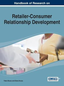 Handbook of Research on Retailer-Consumer Relationship Developme