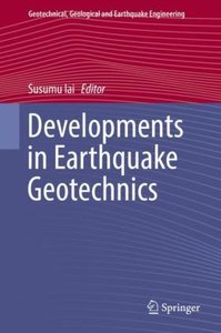 Developments in Earthquake Geotechnics