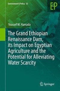 The Grand Ethiopian Renaissance Dam, Its Impact on Egyptian Agri