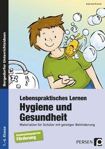 Lebenspraktisches Lernen: Hygiene und Gesundheit