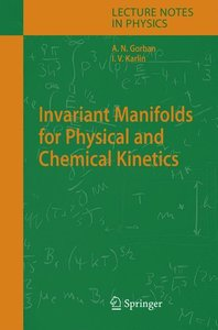 Invariant Manifolds for Physical and Chemical Kinetics