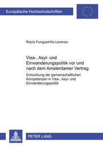 Visa-, Asyl- und Einwanderungspolitik vor und nach dem Amsterdam