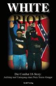 White Riot - Die Combat 18 Story