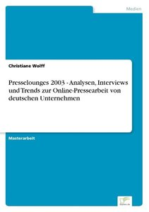 Presselounges 2003 - Analysen, Interviews und Trends zur Online-
