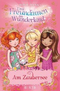 Drei Freundinnen im Wunderland 10. Am Zaubersee