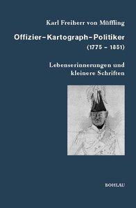 Offizier - Kartograph - Politiker (1775-1851)