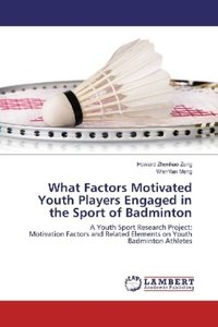What Factors Motivated Youth Players Engaged in the Sport of Bad