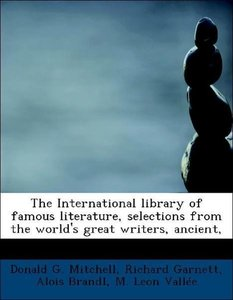 The International library of famous literature, selections from