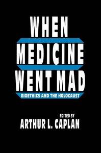 When Medicine Went Mad