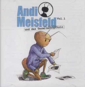 Andi Meisfeld - und das Termitenkopf-Trio, 1 Audio-CD