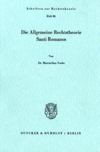 Die Allgemeine Rechtstheorie Santi Romanos