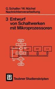 Nachrichtenverarbeitung Entwurf von Schaltwerken mit Mikroprozes