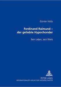 Ferdinand Raimund - der geliebte Hypochonder