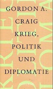 Krieg, Politik und Diplomatie