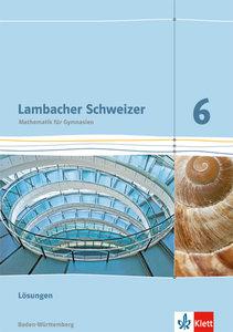 Lambacher Schweizer - Ausgabe für Baden-Württemberg. Lösungen 6.