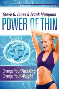 Power of Thin: Change Your Thinking Change Your Weight