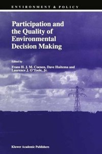 Participation and the Quality of Environmental Decision Making