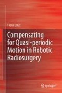Compensating for Quasi-periodic Motion in Robotic Radiosurgery