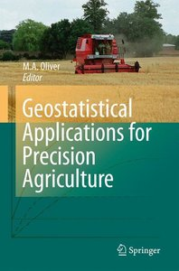 Geostatistical Applications for Precision Agriculture