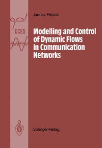 Modelling and Control of Dynamic Flows in Communication Networks