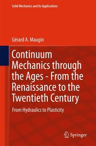 Continuum Mechanics Through the Ages - From the Renaissance to t