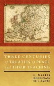 Three Centuries of Treaties of Peace and Their Teaching