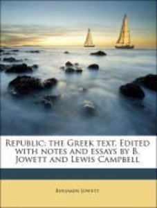 Republic; the Greek text. Edited with notes and essays by B. Jow