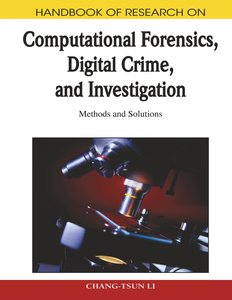 Handbook of Research on Computational Forensics, Digital Crime,