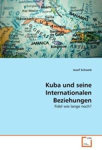 Kuba und seine Internationalen Beziehungen