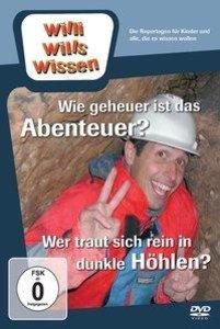 Willi wills wissen. Wie geheuer ist das Abenteuer? / Dunkle Höhl