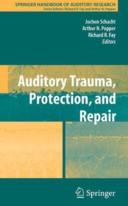 Auditory Trauma, Protection, and Repair