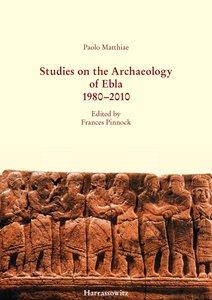 Studies on the Archaeology of Ebla 1980-2010
