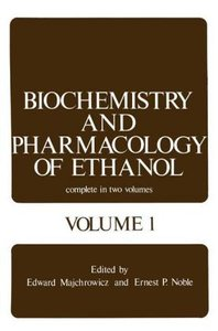 Biochemistry and Pharmacology of Ethanol
