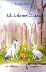 Lili, Laki und Dicker
