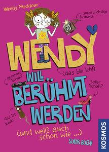 Wendy will berühmt werden (und weiß auch schon wie)