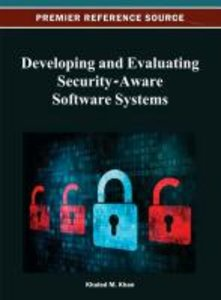Developing and Evaluating Security-Aware Software Systems