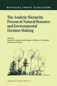 The Analytic Hierarchy Process in Natural Resource and Environme